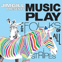 Jim Gill | Music Play for Folks of All Stripes