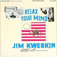 Jim Kweskin, Mel Lyman & Fritz Richmond | Relax Your Mind