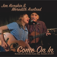 Jim Kweskin & Meredith Axelrod | Come on In