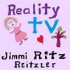 Jimmi Ritz Reitzler: Reality TV