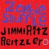 Jimmi Ritz Reitzler: Zombie Shuffle