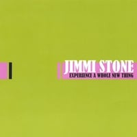 JIMMI STONE: Experience A Whole New Thing