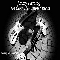 Jimmy Fleming: The Crow the Creeper Sessions