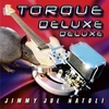Jimmy Joe Natoli: Torque Deluxe Deluxe