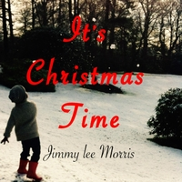 Jimmy Lee Morris | It's Christmas Time