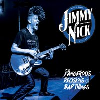 Jimmy Nick & Don't Tell Mama | Dangerous Decisions & Bad Things