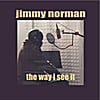 Jimmy Norman: The Way I See It