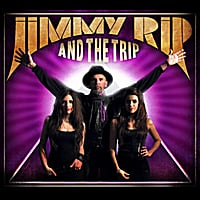 Jimmy Rip and the Trip: Jimmy Rip and the Trip