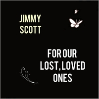 Jimmy Scott | For Our Lost, Loved Ones