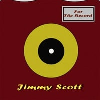 Jimmy Scott | For the Record