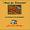 Jim: Music for Relaxation Featuring the Recorder