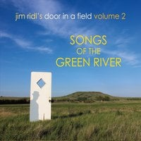 Jim Ridl | Jim Ridl's Door in a Field, Vol. 2: Songs of the Green River