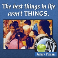 Jim Tuman | The Best Things in Life Aren't Things