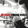 Jim Vegas: Strange World