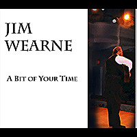 Jim Wearne | A Bit of Your Time