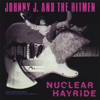 Johnny J And The Hitmen | Nuclear Hayride