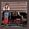 JJ Ford: Performance Jones