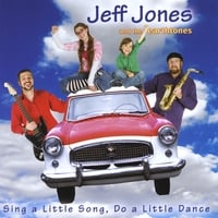 Jeff Jones and the Earthtones | Sing A Little Song, Do A Little Dance