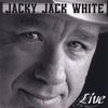 Jacky Jack White: Live
