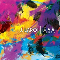 J. LaRoi: Ear Candy