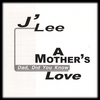 J'LEE: A Mother's Love