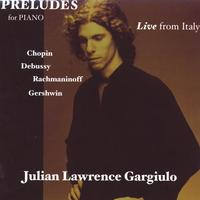 Julian Lawrence Gargiulo | Preludes - Live from Italy