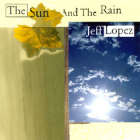 Jeff Lopez | The Sun And The Rain