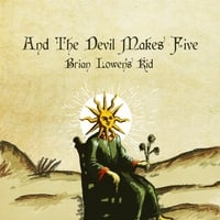 Brian Lowen's Kid | And the Devil Makes Five