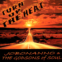 JOBONANNO & THE GODSONS of SOUL | Turn Up The Heat