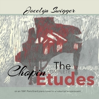 Jocelyn Swigger | The Complete Chopin Etudes