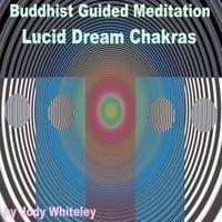 Jody Whiteley | Buddhist Guided Meditation Lucid Dream