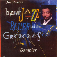 Joe Bourne | To You With Jazz Blues and Other Grooves