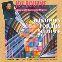 Joe Bourne with the E.U. Community Singers | Windows For His Temple