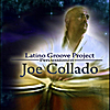 Joe Collado: Latino Groove Project