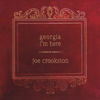 Joe Crookston | Georgia I'm Here