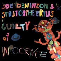 Joe Deninzon & Stratospheerius | Guilty of Innocence