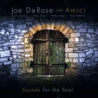 Joe DeRose and Amici | Sounds for the Soul
