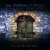 Joe DeRose and Amici: Sounds for the Soul
