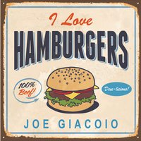 Joe Giacoio | I Love Hamburgers