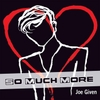 Joe Given: So Much More