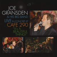 Joe Gransden | It's A Beautiful Thing!
