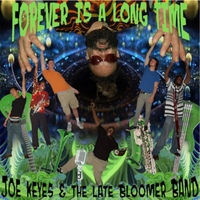 Joe Keyes and the Late Bloomer Band | Forever Is a Long Time