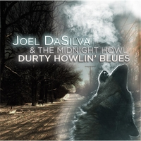 Joel Dasilva and the Midnight Howl | Durty Howlin' Blues