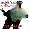 Joe Linus: SMOKE/SHADOW: alone_alive!