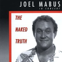 Joel Mabus | The Naked Truth (Joel Mabus in Concert)