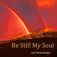 Joel Rosenberger: Be Still My Soul