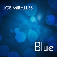 Joe Miralles | Blue