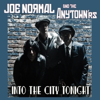 Joe Normal & The Anytown'rs | Into the City Tonight