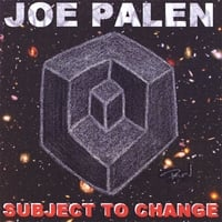 Joe Palen | Subject to Change