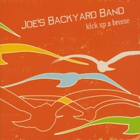 Joe's Backyard Band | Kick Up A Breeze